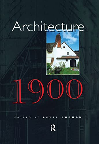 Architecture 1900: Papers presented at the international: Peter Burman (ed.)