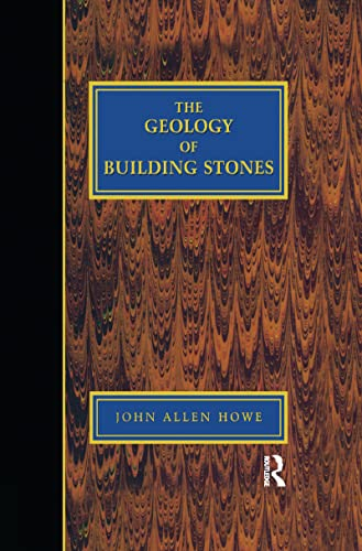 The Geology of Building Stones: John Allen Howe; Introduction By David Jefferson