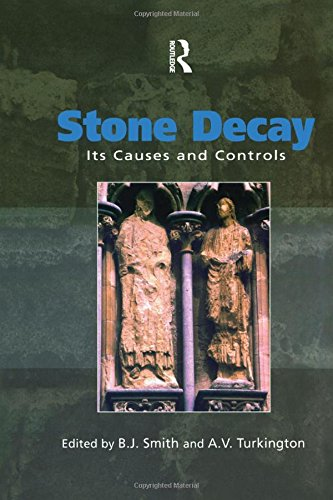 Stone Decay: Its Causes and Controls: B.J. Smith (Editor),
