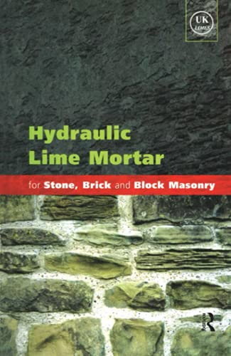 Hydraulic Lime Mortar for Stone, Brick and Block Masonry: A Best Practice Guide (1873394640) by Geoffrey Allen