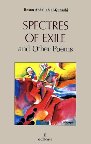 Spectres of Exile and Other Poems: Hasan Abdallah Al-Qurashi