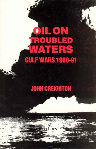 9781873395455: Oil On Troubled Waters: Gulf Wars, 1980-91