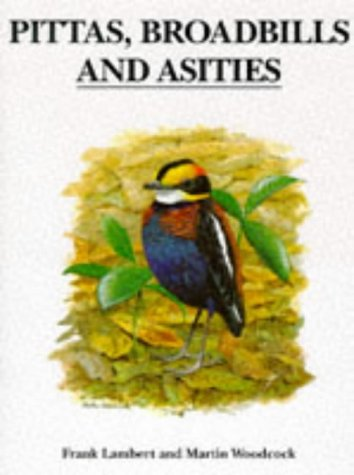 Pittas, Broadbills and Asities: Lambert, Frank