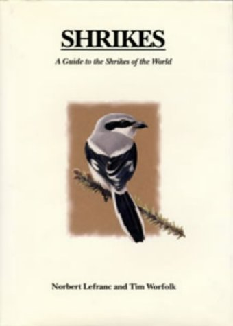 9781873403471: Shrikes: A Guide to the Shrikes of the World