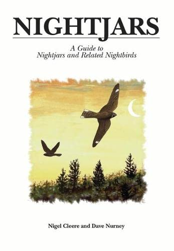 Nightjars : A Guide to Nightjars and: Cleere, Nigel and