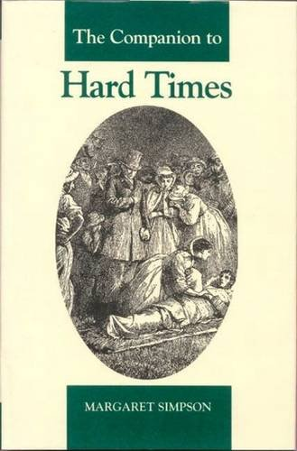 The Companion to Hard Times (The Dickens Companions): Simpson, Margaret