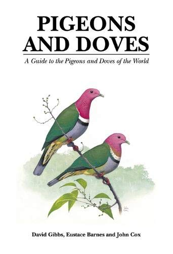 9781873403600: Pigeons and Doves: A Guide to the Pigeons and Doves of the World