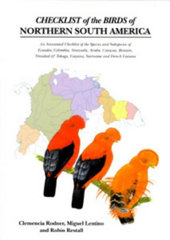 9781873403921: Checklist of the Birds of Northern South America: An Annotated Checklist of the Species and Subspecies of Ecuador, Colombia, Venezuela, Aruba, ... French Guiana and Trinidad and Tobago