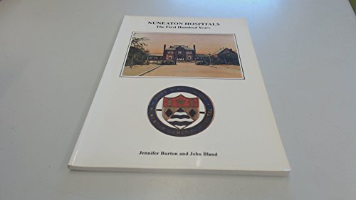 9781873405024: Nuneaton Hospitals : The First Hundred Years