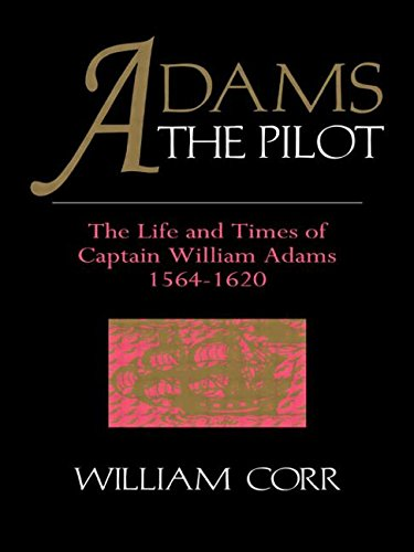 9781873410448: Adams The Pilot: Life and Times of Captain William Adams, 1564-1620 (Japan Library)
