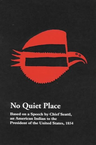 9781873422090: No Quiet Place: A Speech of Chief Seattle, an American Indian, to the President of the United States, 1854