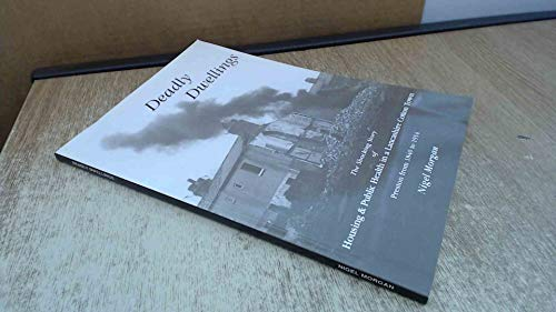 9781873424018: Deadly dwellings: Housing & health in a Lancashire cotton town : Preston from 1840 to 1914