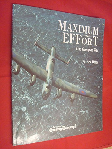 9781873428016: MAXIMUM EFFORT: ONE GROUP AT WAR.