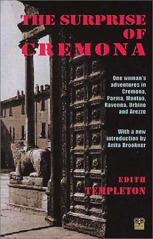 The Surprise of Cremona: One Woman's Adventures: Templeton, Edith