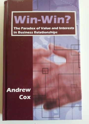 9781873439227: Win-win?: The Paradox of Value and Interests in Business Relationships