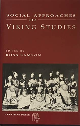 SOCIAL APPROACHES TO VIKING STUDIES