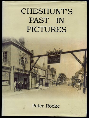 9781873468272: Cheshunt's Past in Pictures: Including Waltham Cross, Turnford and Goff's Oak