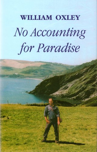 No Accounting for Paradise: an Autobiography: Oxley William