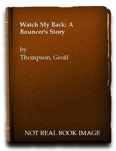 9781873475065: Watch My Back: A Bouncer's Story