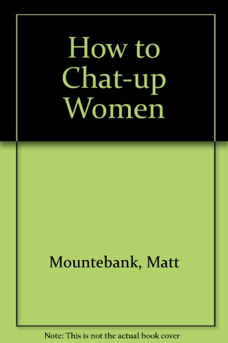 9781873475201: How to Chat-up Women