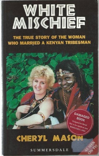 9781873475294: White Mischief: The True Story of the Woman Who Married a Kenyan Tribesman