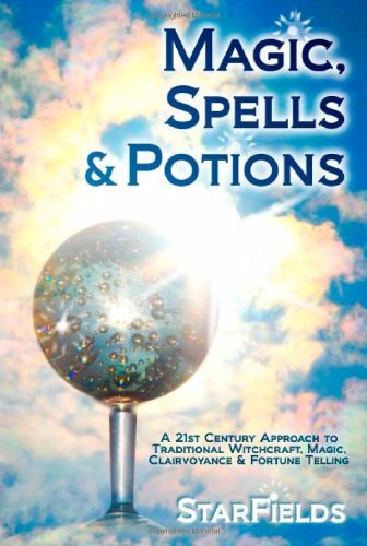 9781873483794: Magic, Spells and Potions: 21st Century Approach to Traditional Witchcraft, Magic, Clairvoyance and Fortune Telling
