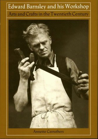 9781873487037: Edward Barnsley and His Workshop: Arts and Crafts in the Twentieth Century