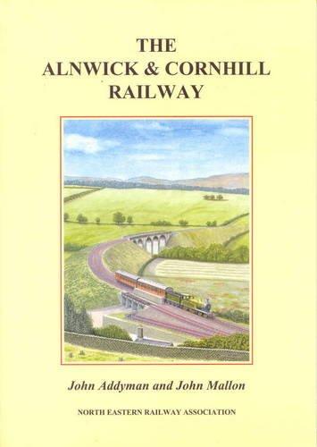 9781873513651: The Alnwick and Cornhill Railway