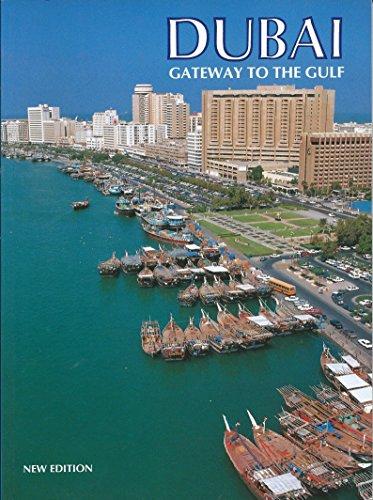 Dubai: Gateway to the Gulf (Arabian Heritage): Motivate Publishing