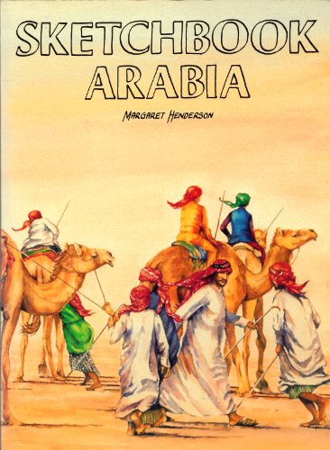 Sketchbook Arabia: Henderson, Margaret, Illustrated by Author's Watercolours, Pencil Art