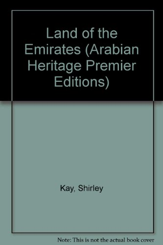 9781873544150: Land of the Emirates (Arabian Heritage Premier Editions)