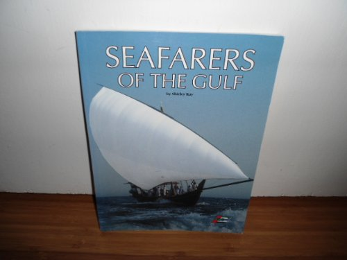 Seafarers of the Gulf (Arabian Heritage): Shirley Kay