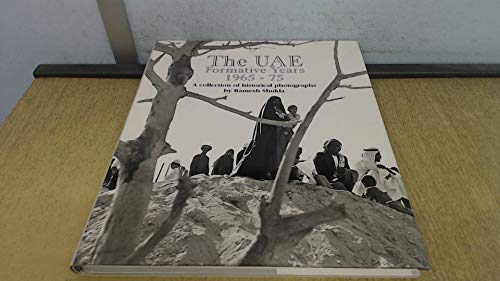 9781873544709: UAE Formative Years 1965-75: A Collection of Historical Photographs (Arabia Heritage Pictorials)