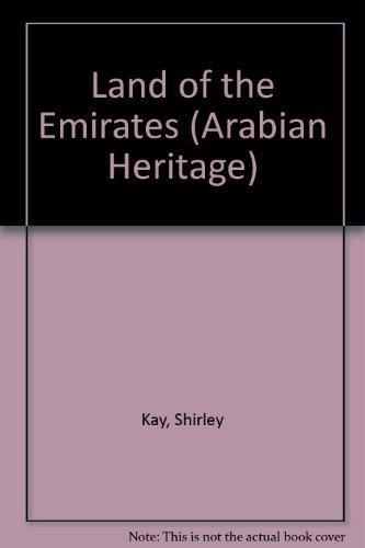 9781873544723: Land of the Emirates (Arabian Heritage)