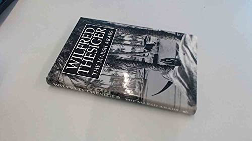9781873544778: Wilfred Thesiger The Marsh Arabs