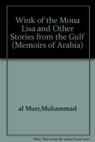 9781873544914: Wink of the Mona Lisa and Other Stories from the Gulf (Memoirs of Arabia)