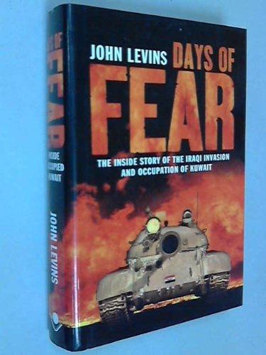 DAYS OF FEAR. the inside story of the Iraqi invasion and occupation of Kuwait.