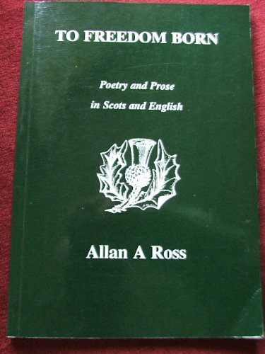 9781873572153: To Freedom Born ~ Poetry and Prose in Scots and English