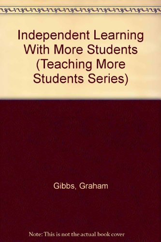 9781873576151: Independent Learning With More Students (Teaching More Students Series)