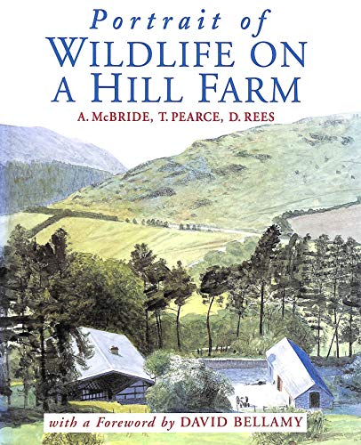 Portrait of Wildlife on a Hill Farm: Rees, Darren, Pearce,
