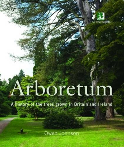 9781873580974: Arboretum: A History of the Trees Grown in Britain and Ireland