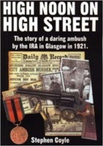 9781873586440: High Noon on High Street: The Story of a Daring Ambush by the IRA in Glasgow in 1921