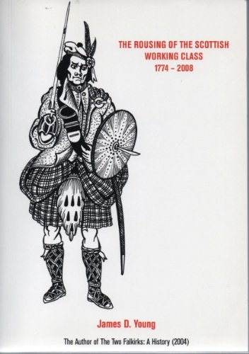 9781873586846: The Rousing of the Scottish Working Class 1774-2008