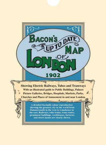 9781873590232: Bacon's Up to Date Map of London 1902: Showing electric railways, Tubes and Tramways, with an illustrated guide to Public Buildings, Palaces, Picture Galleries, Bridges, Hospitals, Markets, Parks, etc