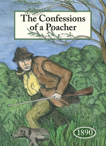 9781873590287: The Confessions of a Poacher 1890: The Nineteenth Century Reminiscences of an Exponent of the Fine Art of Poaching