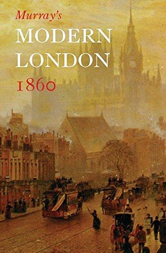 Murray's Modern London 1860: A Vistior's Guide: Murray, John