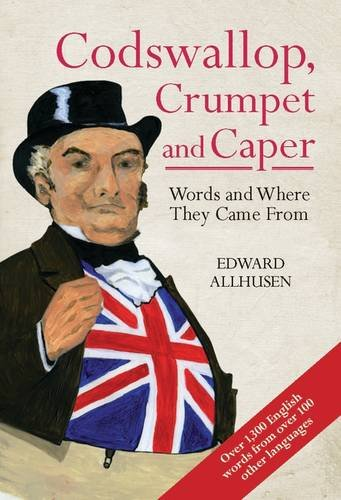 9781873590805: Codswallop, Crumpet and Caper: Words and Where They Came from (Words & Where They Came from)
