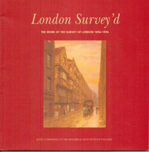 London Survey'd: The Work of the Survey of London, 1894-1994: Hobhouse, Hermione