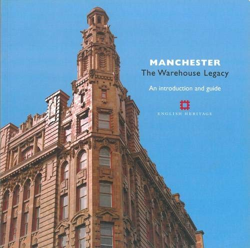 9781873592670: Manchester: The Warehouse Legacy: An Introduction and Guide: The Warehouse Legacy - Introduction and Guide (Informed Conservation)