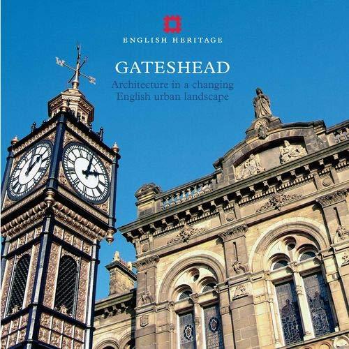 GATESHEAD: Architecture in a Changing English Urban Landscape: Simon Taylor and David B.Lovie